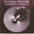 El 14 de junio de 2009 falleció, a los 74 años, el percusionista venezolano Francisco Antonio Hernández Valarín, mejor conocido como el Pavo Frank Con 15 años debutó en la […]