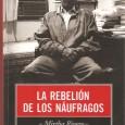 El sábado 12 de marzo se produjo un diálogo entre Mirtha Rivero –autora de La rebelión de los náufragos− y el editor de este blog en la librería Kalathos. La […]