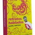 Esta es una de las entrevistas que Daniel Centeno incluyó en el volumen recientemente editado por Random House-Mondadori en su sello Debate, Retratos hablados. Se trata del jazzista latino Jerry […]